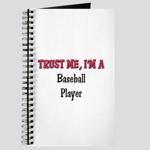 Trust Me I'm a Baseball Player Journal
