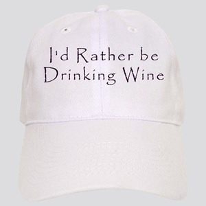 I'd Rather Be Drinking Wine Cap