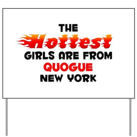 Hot Girls: Quogue, NY Yard Sign