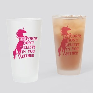 Unicorns Don't Believe in You Eithe Drinking Glass