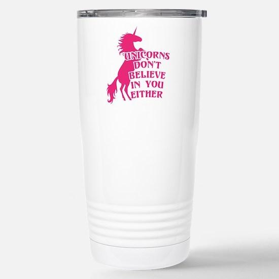 Unicorns Don't Be Travel Mug