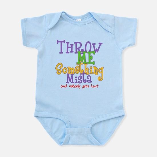 Throw Me Something Mista Infant Bodysuit