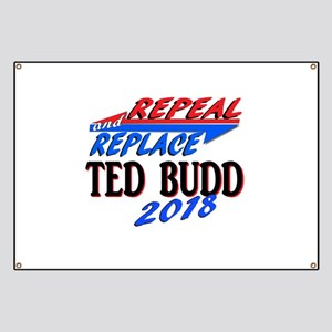 Repeal & Replace Ted Budd Banner
