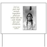 Sitting Bull Quote Yard Sign