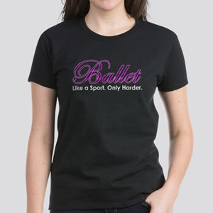 Ballet, Like a sport Women's Dark T-Shirt