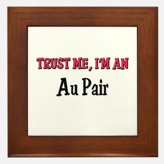 Trust Me I'm an Au Pair Framed Tile