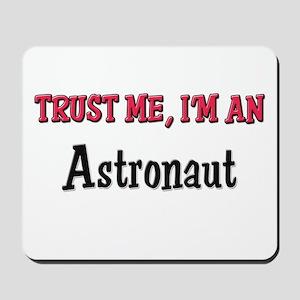 Trust Me I'm an Astronaut Mousepad