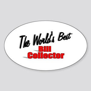 """The World's Best Bill Collector"" Oval Sticker"