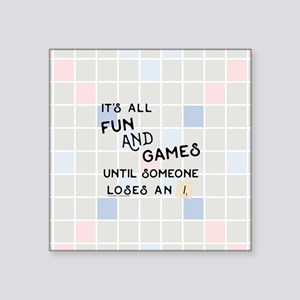 "Scrabble All Fun and Games Square Sticker 3"" x 3"""