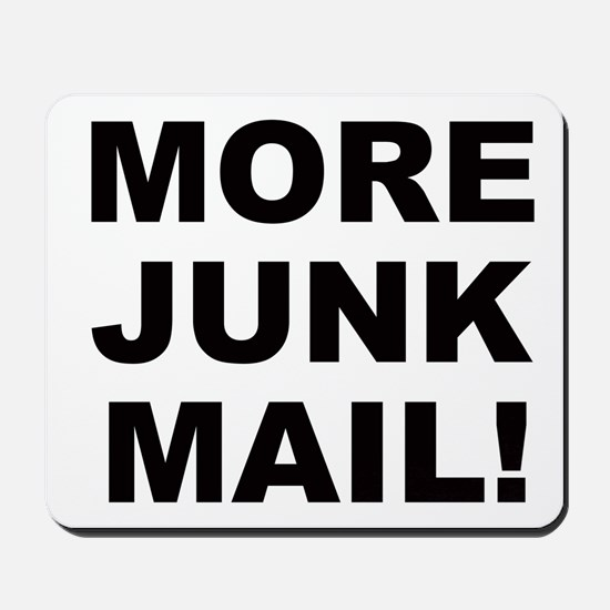 MORE JUNK MAIL Mousepad