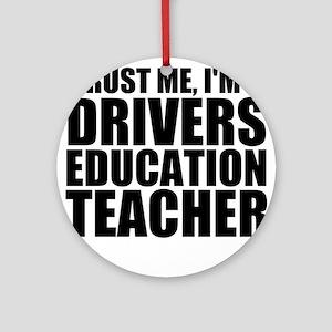 Trust Me, I'm A Drivers Education Teacher Roun