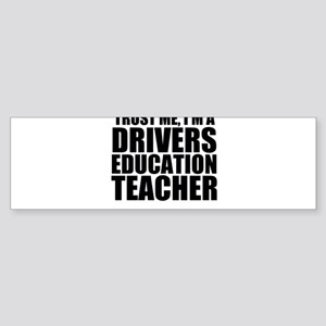 Trust Me, I'm A Drivers Education Teacher Bump