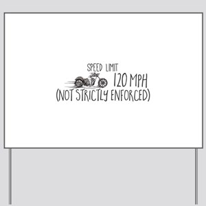 Speed Limit 120 MPH (Not Strictly Enforc Yard Sign