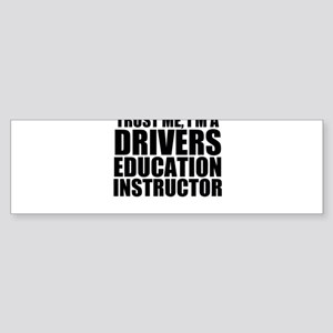 Trust Me, I'm A Drivers Education Instructor B