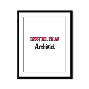 Trust Me I'm an Archivist Framed Panel Print