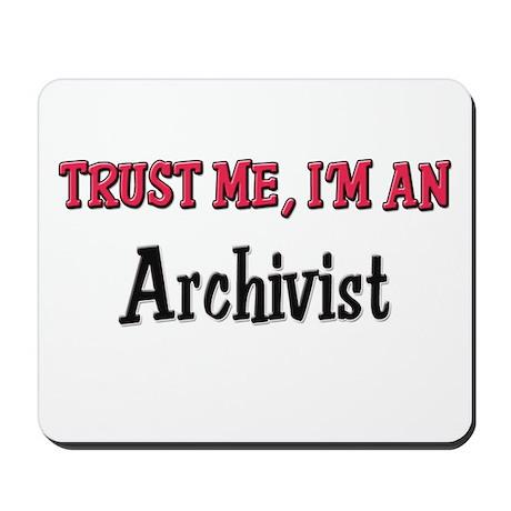 Trust Me I'm an Archivist Mousepad
