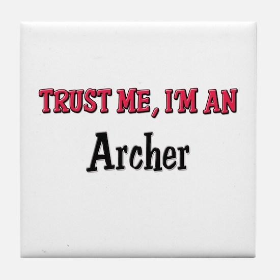 Trust Me I'm an Archer Tile Coaster