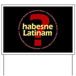 NLTRW habesne Latinam Yard Sign