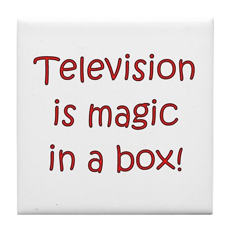 TV Is Magic In A Box! Tile Coaster