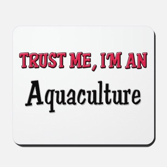 Trust Me I'm an Aquaculture Mousepad