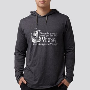 Be A Viking Long Sleeve T-Shirt