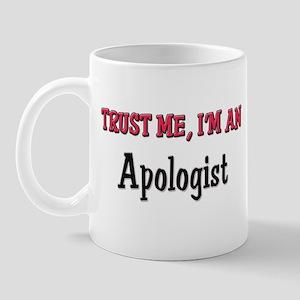 Trust Me I'm an Apologist Mug
