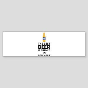 Best Beer is brewed in December Cfq Bumper Sticker