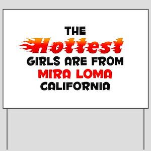 Hot Girls: Mira Loma, CA Yard Sign