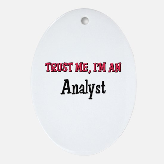 Trust Me I'm an Analyst Oval Ornament