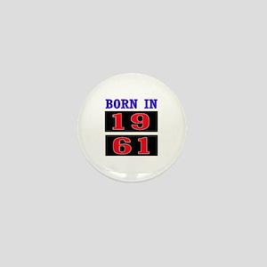 Born In 1961 Mini Button