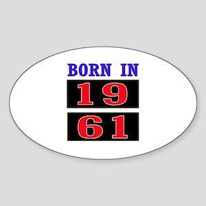 Born In 1961 Sticker (Oval)
