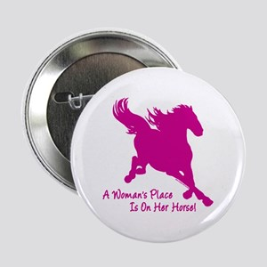"""Woman's Place Is On Her Horse 2.25"""" Button"""