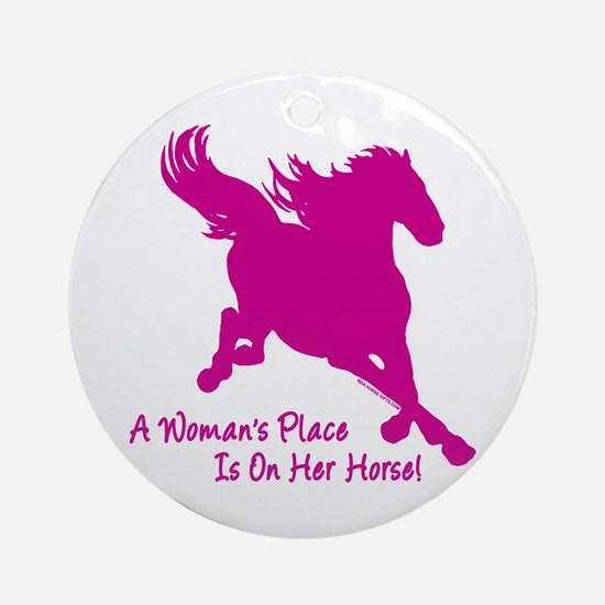 Woman's Place Is On Her Horse Ornament (Round)