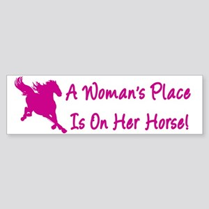 Woman's Place Is On Her Horse Bumper Sticker
