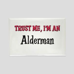 Trust Me I'm an Alderman Rectangle Magnet