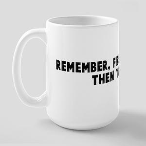 Remember first you pillage th Large Mug