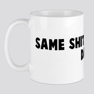 Same shit different day Mug