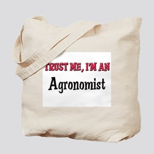 Trust Me I'm an Agronomist Tote Bag