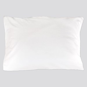 I can't think of any sorrow in the wor Pillow Case
