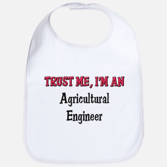 Trust Me I'm an Agricultural Engineer Bib