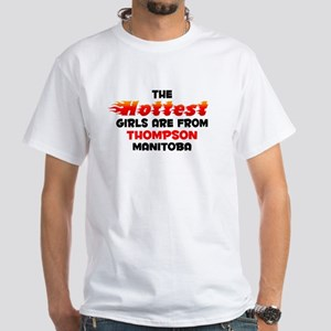 Hot Girls: Thompson, MB White T-Shirt