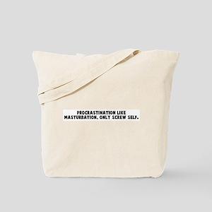 Procrastination like masturba Tote Bag