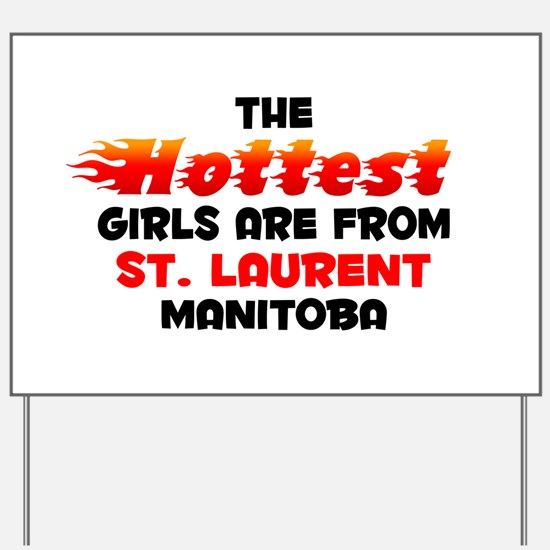 Hot Girls: St. Laurent, MB Yard Sign