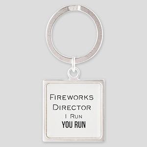 Fireworks Director I Run You Run Keychains