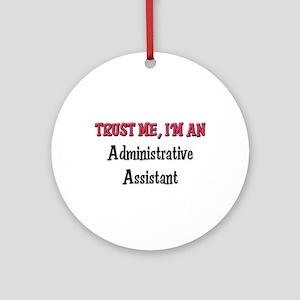 Trust Me I'm an Administrative Assistant Ornament
