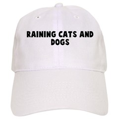 Raining cats and dogs Baseball Cap
