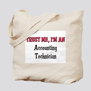 Trust Me I'm an Accounting Technician Tote Bag
