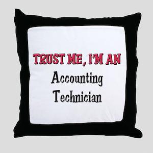 Trust Me I'm an Accounting Technician Throw Pillow