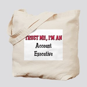 Trust Me I'm an Account Executive Tote Bag
