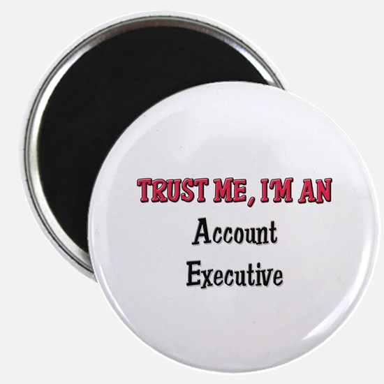 Trust Me I'm an Account Executive Magnet